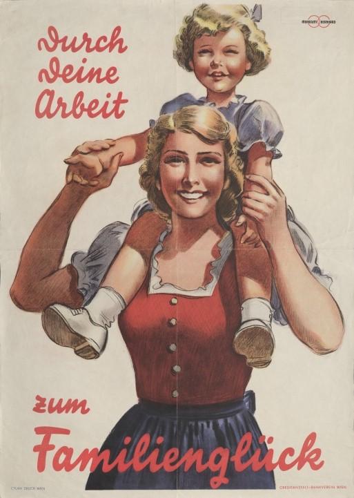 Dieses Plakat zeigt, wie sehr die NS-Propaganda den Eindruck erwecken wollte, dass Frauenarbeit die notwendige Voraussetzung für eine Familiengründung wäre. 1941, Atelier Morocutti-Bernhard, ÖNB Bildarchiv und Grafiksammlung